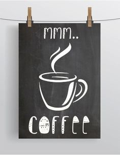 "Printable COFFEE Art ""mmm..Coffee"" Instant Download/ Coffee Art/ Kitchen Decor/ JPEG/ Digital Art Printable/ Chalkboard Style/ Coffee Cup"