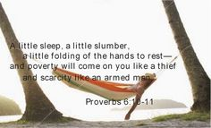 Proverbs 6:10-11 Book Of Proverbs, Im Weak, Psalm 23, Lose 20 Pounds, God Is Good, Bible Scriptures, Spirituality, Faith, Day
