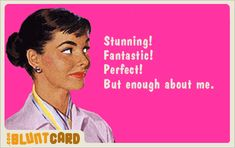 Say it with a Free E-Card Inappropriate Laughter, Happy International Women's Day, Blunt Cards, Vintage Humor, Vintage Quotes, E Cards, Ladies Day, Talk To Me, I Laughed
