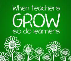 when teachers grow so does learners