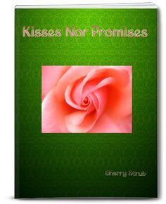 Kisses Nor Promises by Sherry Strub