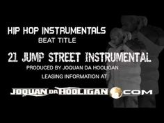 21 Jump Street Instrumental  (RAP BEATS) Hip Hop Emcees looking for a producer check out beats and instrumentals  for your new projects and mixtapes leases at reasonable prices preview  the catalog at   http://joquandahooligan.com/beatstore.html