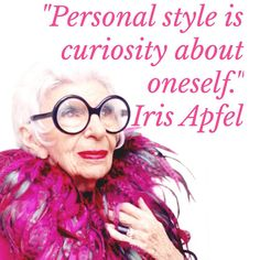 ilovecrafty: I'm in love with Iris Apfel after watching her documentary on Netflix watch it this weekend if you haven't already, it might just inspire you too Iris Apfel Quotes, Frases Humor, Advanced Style, Aging Gracefully, Better Love, Up Girl, Fashion Quotes, Me Quotes, Style Quotes
