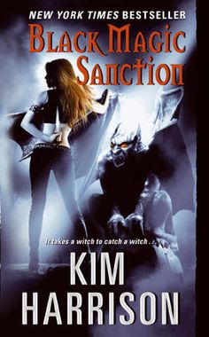 Black Magic Sanction (The Hollows, #8) by Kim Harrison...all her books are awesome!!!