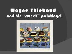 Wayne Thiebaud slide show with some good questions for students to consider. (become more thought-provoking for middle school).Pop art is discussed. Wayne Thiebaud, Pop Art, Art History Lessons, 2nd Grade Art, School Art Projects, School Ideas, Art Curriculum, Art Lessons Elementary, Art And Technology