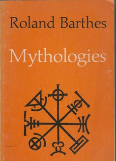 Top 10 Critical Theory Books ... ~♥~ ... Mythologies by Roland Barthes ..