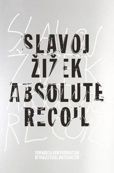 """Read """"Absolute Recoil Towards A New Foundation Of Dialectical Materialism"""" by Slavoj Zizek available from Rakuten Kobo. Zizek's new philosophical masterwork. In this major new work the leading philosopher Slavoj Zizek argues that philosophi. Contemporary Philosophy, Western Philosophy, Critical Theory, Theory Of Relativity, Film Genres, The Secret History, Book Writer, Quantum Physics, Tumblr"""