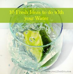 10 fresh ideas to do with your water #health #natural remedies