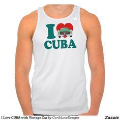 I Love CUBA with Vintage Car T Shirt.  #Caribbean #CUBA #ILoveCuba #CaribLoveDesigns #Zazzle