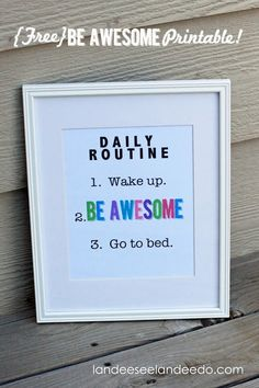 Put this by your alarm so you can see it every day when you wake up. Change it up every now and then. (You could handwrite it, too.)