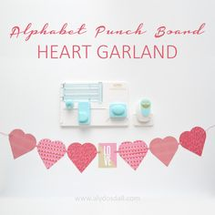 Alphabet Punch Board Heart Garland by Aly Dosdall. Tool by We R Memory Keepers Valentine Banner, Valentines Diy, Scrapbook Paper Crafts, Scrapbook Pages, Paper Crafting, Scrapbook Layouts, Alphabet Board, Letter Board, Valentine Activities