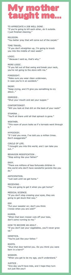 Love it! I think I heard all these from my mom as a kid. I also think I've said all these to my kids :)