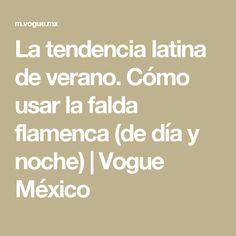 La tendencia latina de verano. Cómo usar la falda flamenca (de día y noche) | Vogue México
