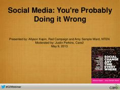 Social Media: You're Probably Doing it Wrong by womenwhotech via slideshare