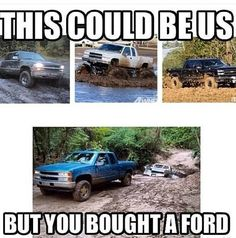This coulda been us. but you be playin. Chevy Vs Ford, Chevy Duramax, Lifted Chevy Trucks, Ford Trucks, Lifted Trucks Quotes, Chevrolet, Peterbilt Trucks, Diesel Trucks, Truck Quotes