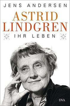 Astrid Lindgren. Ihr Leben von Jens Andersen und weiteren, http://www.amazon.de/dp/B00XLB43T4/ref=cm_sw_r_pi_dp_-.6rwb1D0JY8B