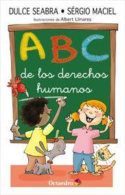 """""""ABC de los derechos humanos"""" de  Dulce Seabra,La Declaración Universal de Derechos Humanos es un documento muy importante. En él se expresan los derechos y los deberes que hacen de nosotros, los humanos, seres respetables y civilizados, especiales en nuestras actitudes y en el modo como nos relacionamos los unos con los otros.  Conocer estas reglas desde la infancia es fundamental para construir un mundo cada vez más justo y feliz, repleto de comprensión y respeto mutuo"""