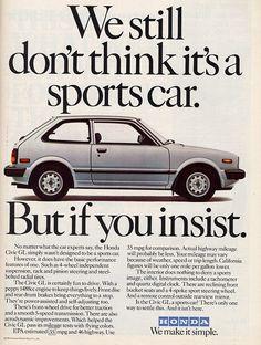 """We still don't think it's a sports car. But if you insist."" 1982 Honda Civic ad… ""We still don't think it's a sports car. But if you insist. Vintage Advertisements, Vintage Ads, Honda Civic Hatchback, Civic Jdm, Honda Motors, Ad Car, Car Brochure, Honda Cars, Honda Shadow"