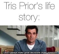 So very true Tris Divergent Memes, Divergent Hunger Games, Divergent Fandom, Divergent Trilogy, Divergent Insurgent Allegiant, Insurgent Quotes, Tris And Four, Will Herondale, Fiction