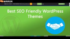 Here are 5 Best SEO Friendly WordPress Themes that Google and other search engines