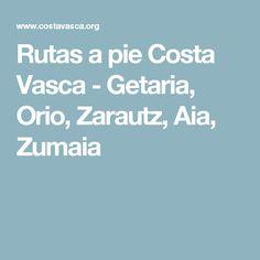 Rutas a pie Costa Vasca - Getaria, Orio, Zarautz, Aia, Zumaia