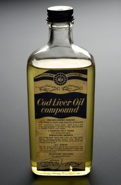 "cod liver oil, ""yuk"" i hated that stuff"