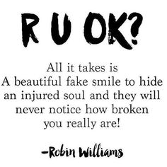 Robin Williams Depression Quote - All it takes is a beautiful fake smile to hide an injured soul and they will never notice how broken you really are. If you deal with depression, please read this post #AnxietyDepersonalizationInfo