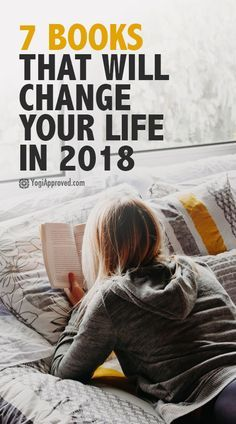 Kickstart your new year's reading list with these 7 books that will completely change your life in 2018. Which will you read first?
