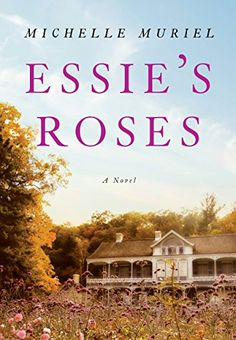 Essie's Roses is a sweeping moving historical novel by Michelle Muriel, author of the new novel Water Lily Dance. On sale now!MichelleMuriel to learn Historical Fiction Novels, Literary Fiction, Essie, Muriel, Secret Relationship, Little Girl Names, Book Nooks, So Little Time, Have Time
