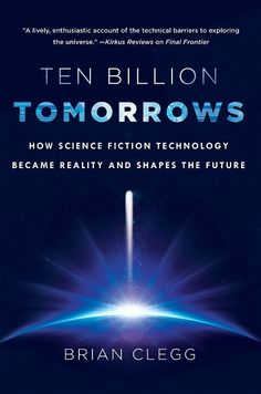 ten billion tomorrows   Ten Billion Tomorrows: Author Interview with Brian Clegg about Sci-Fi ...