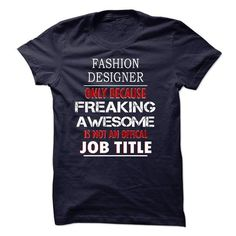 i am FASHION DESIGNER T Shirts, Hoodies, Sweatshirts. GET ONE ==> https://www.sunfrog.com/LifeStyle/i-am-FASHION-DESIGNER-56141317-Guys.html?41382
