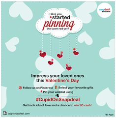 In this season of love - paint the town red! Follow Snapdeal on Pinterest and participate in #CupidOnSnapdeal contest. 5 lucky winners will get SD cash!*   *T&C Apply: http://blog.snapdeal.com/terms-conditions-cupidonsnapdeal-contest/