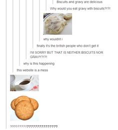 When there was a disagreement about what biscuits and gravy are. | 22 Times Americans Confused The Hell Out Of Everyone On Tumblr