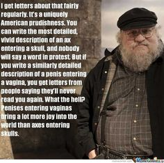 George R.R. Martin explains American prudishness about his writing. And I think he's got a point.