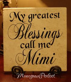 My Greatest Blessings Call Me Mimi Decorative by MonogramPerfect, $24.95
