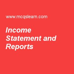 Income Statement And Reports Study Guides  Financial Management