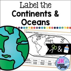 Label the Continents and Oceans: Cut and Paste by JH Lesson Design Continents Activities, Ocean Activities, Summer Activities, Geography For Kids, Maps For Kids, School Lessons, Lessons For Kids, Earth For Kids, Teachers Pay Teachers Freebies