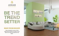 #BeTheTrendSetter Make Room Bigger - Place rectangular furniture of short height which will give you ample of room space and make your apartment look larger. www.ashar.in #AsharGroup #RealEstate #Thane #HomeDecorTips