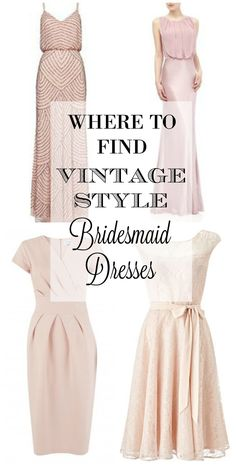 Where To Find Vintage Style Bridesmaid Dresses - for more vintage style advice, visit www.vintagen.co.uk