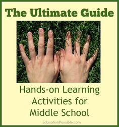 The Ultimate Guide to Hands-on Learning Activities for Middle School