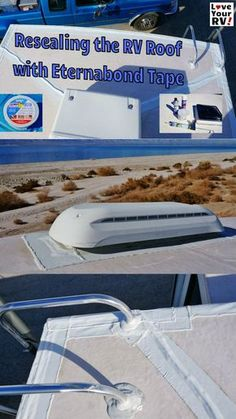 Resealing RV Roof With Eternabond Tape Howto by Love Your RV! - http://www.loveyourrv.com/ #RV #maintainence