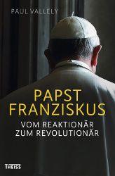 Die Schlagzeilen zeigen es: Dieser Papst ist anders. Als volksnah, bescheiden und kritisch wird er gelobt. Wie steinig der Weg dorthin allerdings war, erläutert der Brite Paul Vallely.