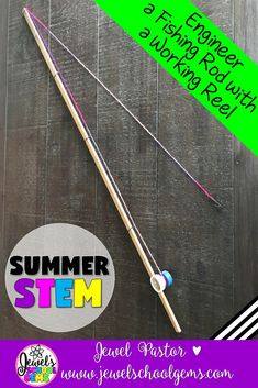 Summer STEM Activities (Fishing Rod Summer STEM Challenge) by Jewel's School Gems on TpT | Challenge your students to design and build a fishing rod out of a wooden stick, large paper clips, bottle caps, and yarn. The fishing rod must have a reel that works. You can also modify the task and include any other materials you would like students to use. CLICK NOW! #summerstemchallenge