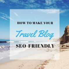 How to make your travel blog SEO-friendly