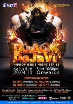 """Saturday, April 20, 2013 """"BLACK DEJAVU"""" Hiphop & RnB Night Series Start 10.30pm   At MoodZ Gastrobar Epiwalk Lobby level unit W 126B & W 128B, Kawasan Rasuna Epicentrum, Kuningan. Phone : 021-29941282"""