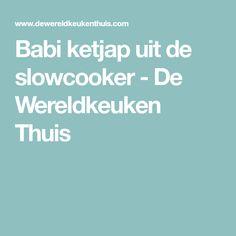 Babi ketjap uit de slowcooker - De Wereldkeuken Thuis