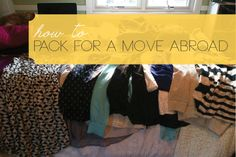 packing for a move abroad ---this girl moved to Madrid Spain