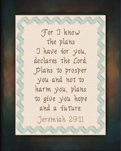 Cross Stitch Bible Verse Jeremiah For I know the plans I have for you, declares the Lord, plans to prosper you and not to harm you, plans to give you hope and a future. Bible Prayers, Bible Scriptures, Encouraging Bible Quotes, Morning Words, Bible Guide, Thinking Of You Quotes, Jesus Christ Quotes, Jeremiah 29 11, Bible Study Tools