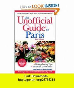 The Unofficial Guide to Paris (9780764564451) David Applefield, Bob Sehlinger , ISBN-10: 0764564455  , ISBN-13: 978-0764564451 ,  , tutorials , pdf , ebook , torrent , downloads , rapidshare , filesonic , hotfile , megaupload , fileserve