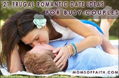 21 Frugal Romantic Date Ideas For Busy Couples — Moms of Faith